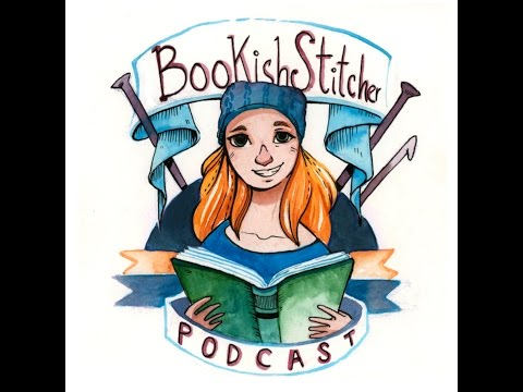 BookishStitcher Podcast Episode 54: Little Ones KAL