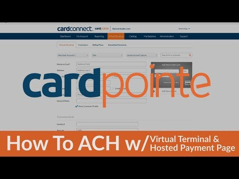 CardPointe ACH w Virtual Terminal AND CardPointe Hosted Payment Page
