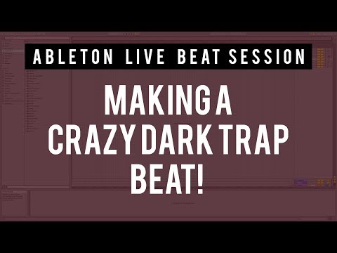 Beat Session 10 - MAKING A CRAZY DARK TRAP BEAT IN ABLETON LIVE