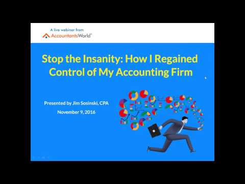 Stop the Insanity: How I Regained Control of My Accounting Firm - presented by Jim Sosinski, CPA