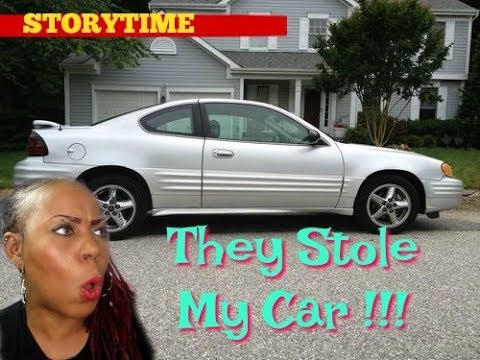 MY CAR GOT STOLEN !!!!!: STORYTIME