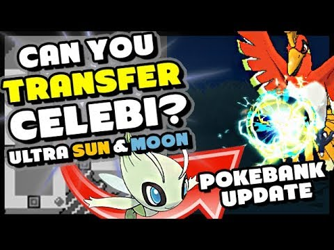 POKEMON ULTRA SUN AND MOON - CAN YOU POKEMON BANK TRANSFER CELEBI? - Pokemon Bank Update