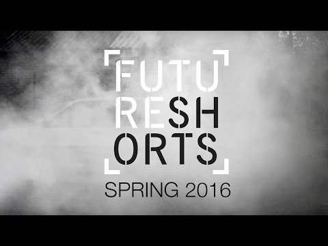 Future Shorts Spring 2016 | Trailer