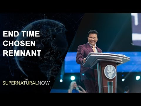 End Time Chosen Remnant - The Supernatural Now | Aired on March 4, 2018