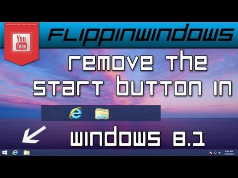 Windows 8.1| Remove the Start Button from the Taskbar