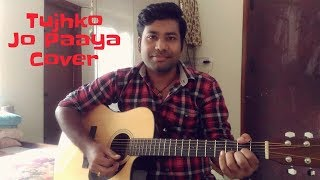 Tujhko Jo Paaya  Crook  Mohit Chauhan  Acosutic Cover