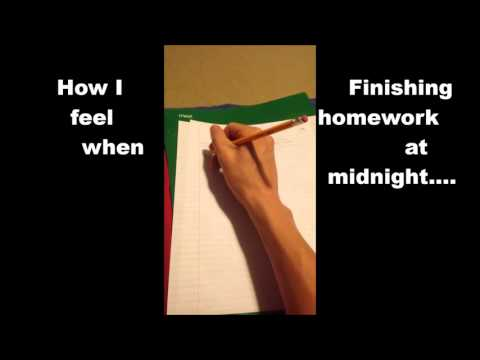 How I feel finishing my homework past midnight
