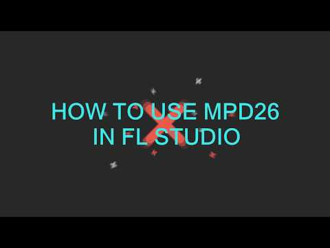 How to use MPD26 in FL Studio