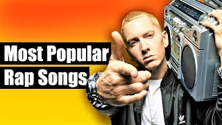 Most Popular Songs By Rappers