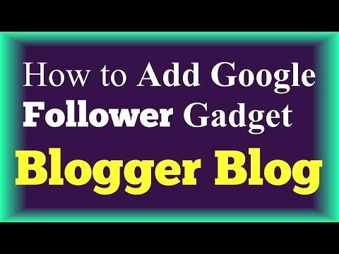 How To Add Google Follower Gadget in Blogger Blog