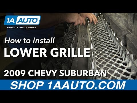 How to Install Replace Lower Front Grille 2008-12 Chevy Suburban 1500