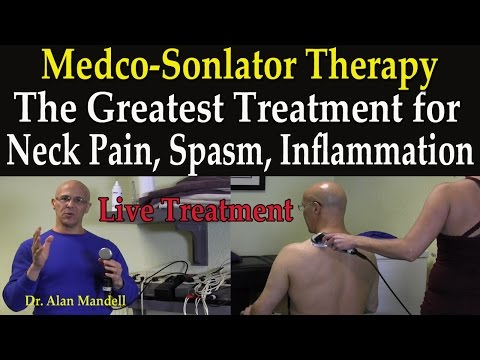 Medco-Sonlator Therapy:  The Greatest Treatment for Neck Pain, Spasm, & Inflammation - Dr Mandell