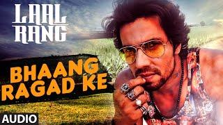 Randeep Hooda: Bhaang Ragad ke FULL AUDIO Song   Movie: Laal Rang