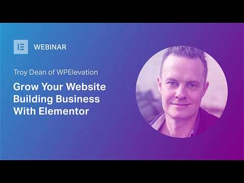 Grow Your Website Building Business With Elementor