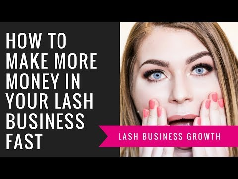 How to make more money in your lash business fast