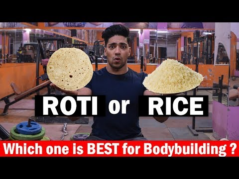 ROTI or RICE - Which One Is Best For Bodybuilding ?