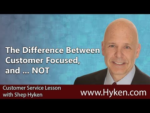 The Difference Between Customer Focused and... NOT