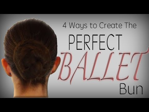 The Perfect BALLET bun 4 ways - Detailed Tutorial
