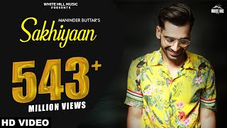 Maninder Buttar : SAKHIYAAN (Full Song) MixSingh | Babbu | New Punjabi Songs 2018 | Sakhiyan