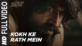 Kokh Ke Rath Mein Full Video |  KGF Chapter 1 | Yash | Srinidhi Shetty | Tanishk Bagchi| Ravi B