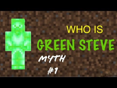 Who Is Green Steve | Myth Buster