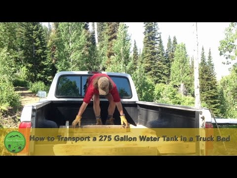 How to Transport a 275 Gallon Water Tank in a Truck Bed