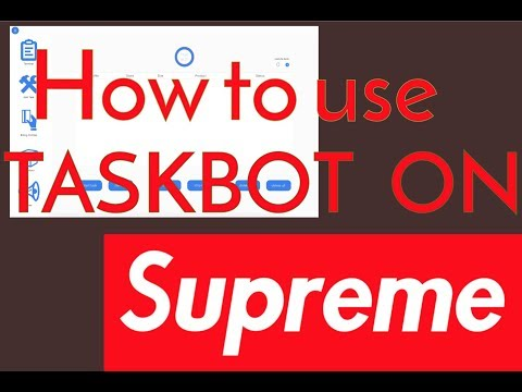 TASKBOT: HOW TO SET UP FOR SUPREME (Box Logos, Guitars, and More)