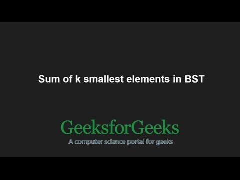 Sum of k smallest elements in BST | GeeksforGeeks