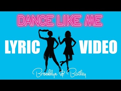 Dance Like Me   Official Lyric Video   Brooklyn and Bailey