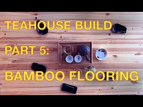 Backyard Build: Building a Tea House—Part 5: Bamboo Flooring Installation