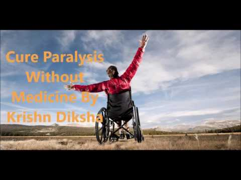 Cure Paralysis Without Medicine By Krishn Diksha