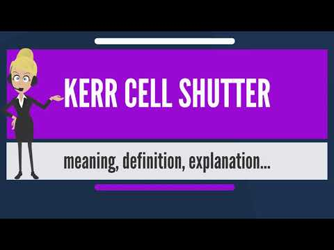 What is KERR CELL SHUTTER? What does KERR CELL SHUTTER mean? KERR CELL SHUTTER meaning