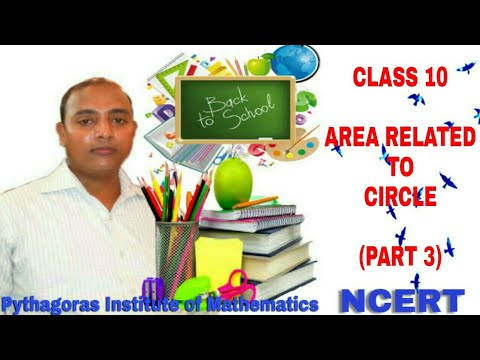 CLASS 10  AREAS RELATED TO CIRCLES (Part -3)