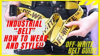 7ceb6a892c5 OFF-WHITE INDUSTRIAL BELT TUTORIAL  HOW-TO STYLE