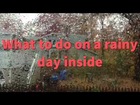 What to do on a wet day inside