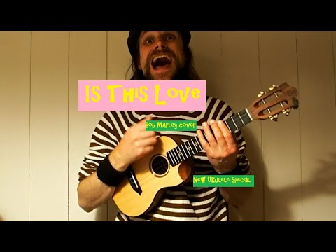 Is This Love - Bob Marley - Ukulele cover