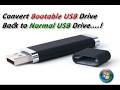 Convert Bootable USB drive back to a Normal USB drive - windows 7