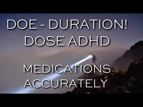 How To Dose ADHD Medications - A Duration of Effectiveness - DOE - Tutorial