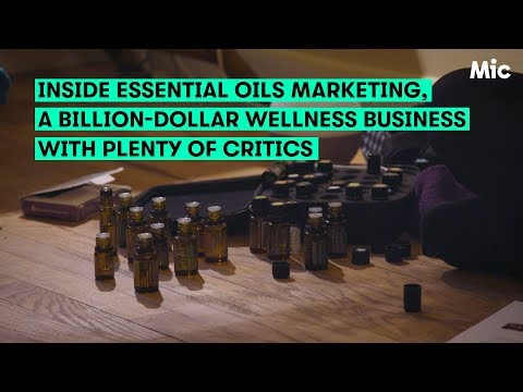 The Truth About Essential Oils — and How They Get You to Buy and Sell Them