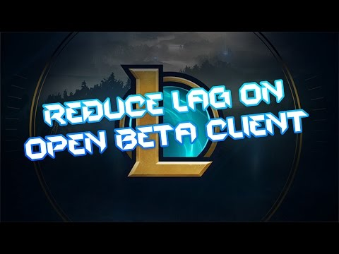 3 METHODS Reduce Open Beta Client Lag - League of Legends