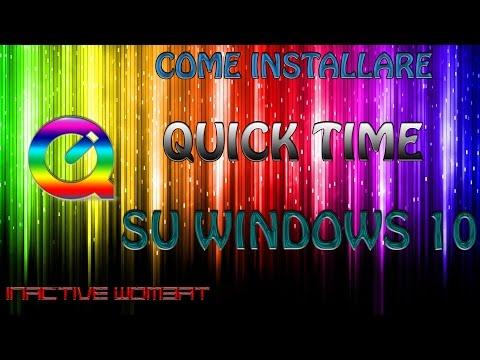 Tutorial: COME INSTALLARE QUICKTIME SU WINDOWS 10 [ITA]