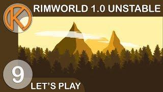 Rimworld 1.0 Unstable | Wholesome Destruction - Ep. 9 | Let