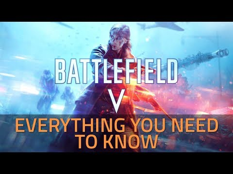 Battlefield V: Everything You Need to Know | Gameplay, Modes, Editions, and More