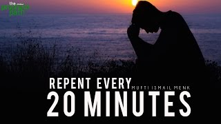 Repent Every 20 Minutes