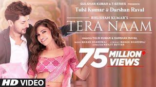 Tera Naam Video | Tulsi Kumar, Darshan Raval | Manan Bhardwaj | Navjit Buttar | Bhushan Kumar