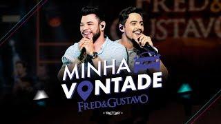 Fred & Gustavo - Minha Vontade (dvd Esquema)