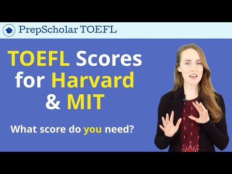 TOEFL for Harvard & MIT | What Score is Required?