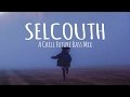 Selcouth // A Chill Future Bass Mix