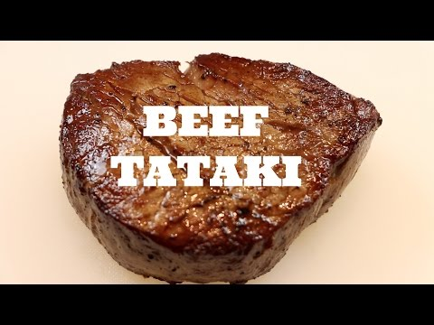 JAPANESE BEEF TATAKI - a simple, yet delicious traditional recipe