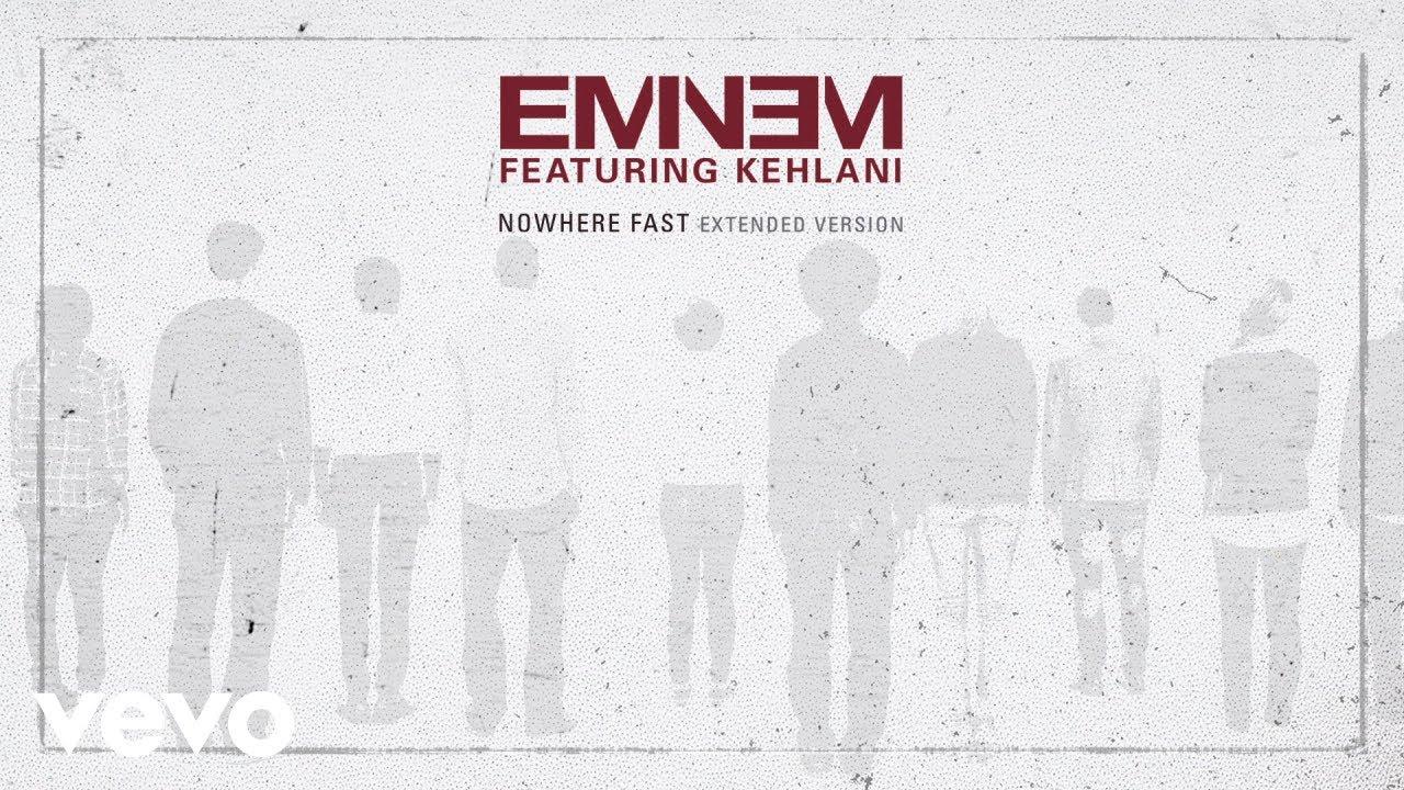 Eminem - Nowhere Fast (feat. Kehlani)